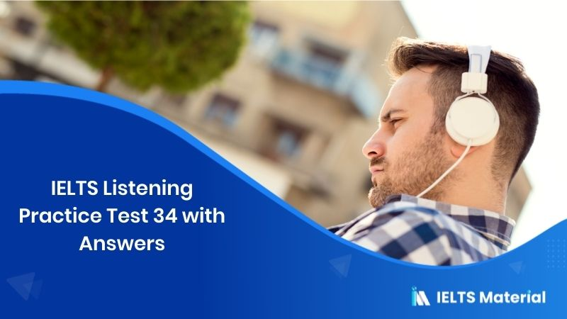 IELTS Listening Practice Test 34 - with Answers