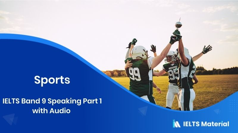IELTS Band 9 Speaking Part 1 with Audio - Topic: do you like sports(with Answers)