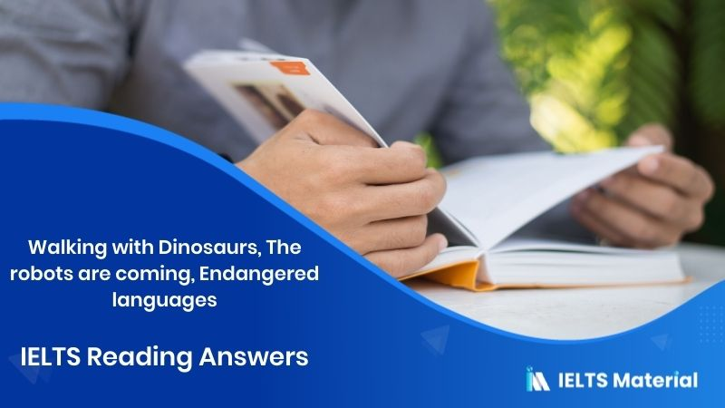 Walking with dinosaurs, The robots are coming, Endangered languages - Reading Answers