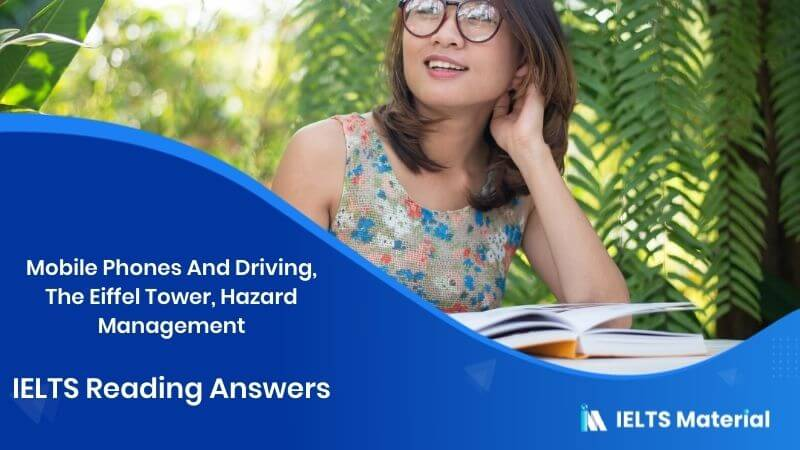 Mobile Phones And Driving, The Eiffel Tower, Hazard Management - IELTS Reading Answers