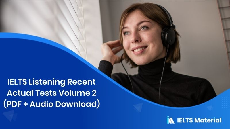 IELTS Listening Recent Actual Tests Volume 2 (PDF + Audio Download)