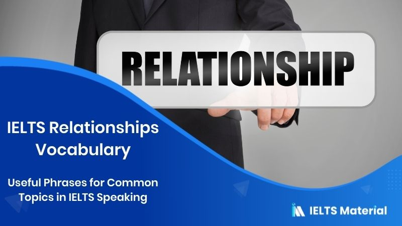 IELTS Relationships Vocabulary - Useful Phrases for Common Topics in IELTS Speaking