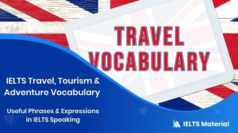 IELTS Travel, Tourism & Adventure Vocabulary : Useful Phrases & Expressions in IELTS Speaking