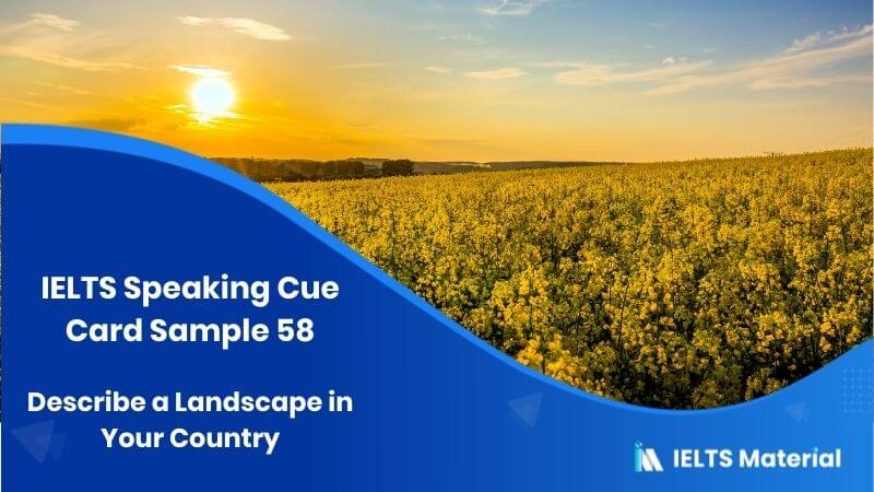 IELTS Speaking Topic(Scenery): Describe a Landscape in Your Country - Cue Card Sample 58