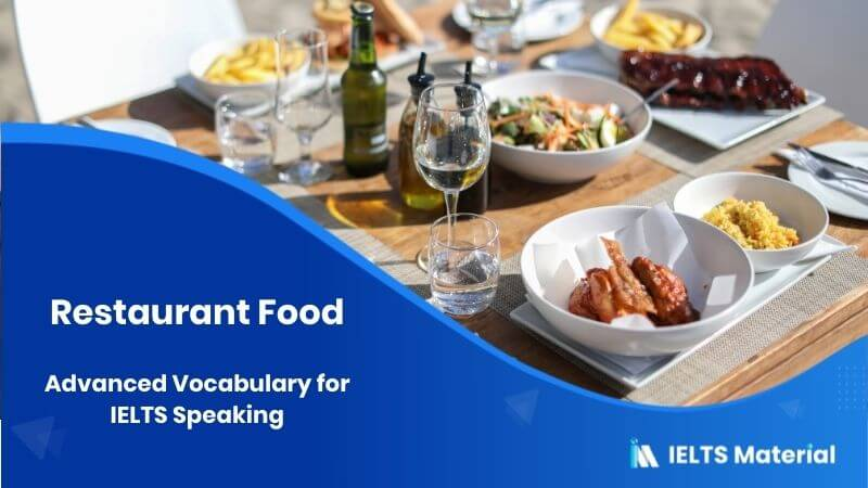 Advanced Vocabulary for IELTS Speaking - Topic : Restaurant Food