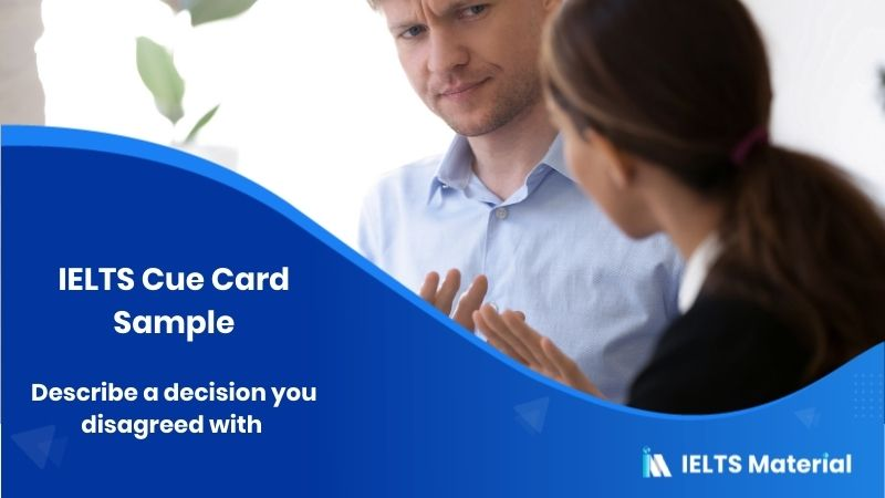 Describe a decision you disagreed with - IELTS Cue Card Sample