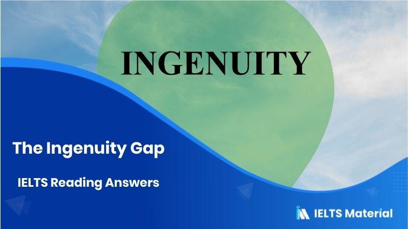 The Ingenuity Gap - IELTS Reading Answers