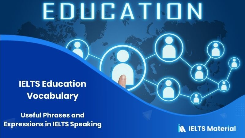 IELTS Education Vocabulary : Useful Phrases and Expressions in IELTS Speaking