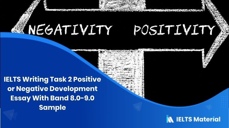 IELTS Writing Task 2 Positive or Negative Development Essay On 18th August With Band 8.0-9.0 Sample