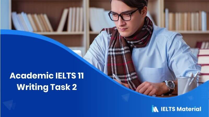Academic IELTS 11 Writing Task 2