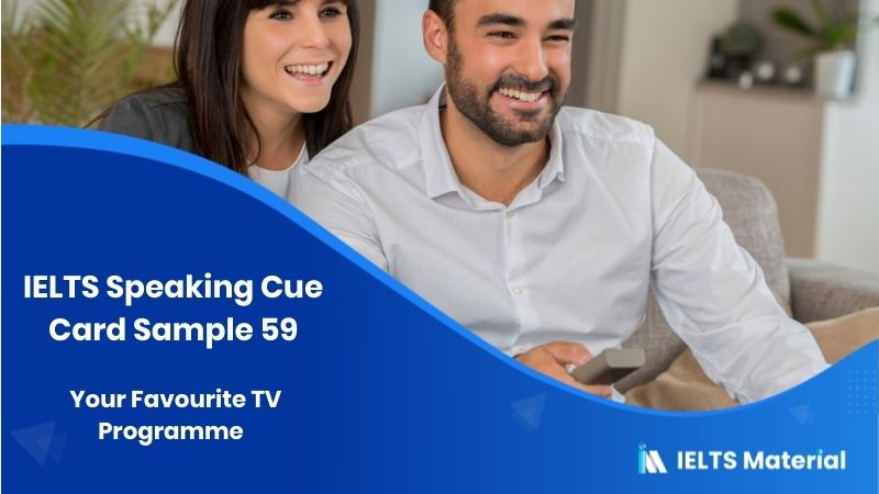 IELTS Speaking: Your favourite TV programme - Cue Card Sample 59