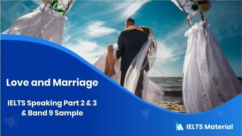 Speaking Topic: Love and Marriage - IELTS Speaking Part 2 & 3 in 2017 & Band 9 Sample