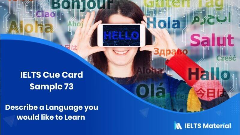 Describe a Language you would like to Learn - IELTS Cue Card Sample 73