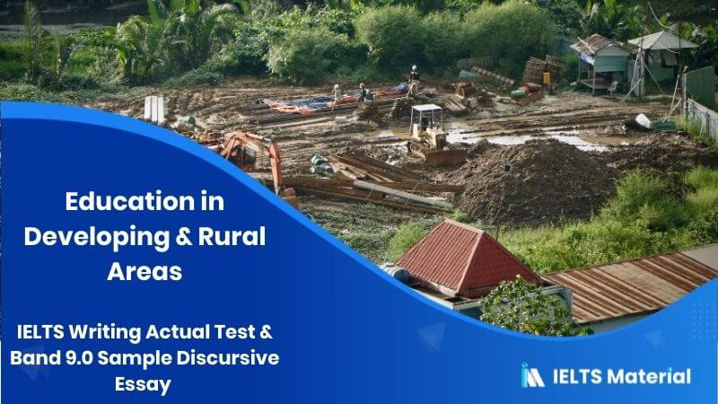 IELTS Writing Actual Test in May, 2016 - Band 9.0 Sample Discursive Essay topic : education in developing & rural areas