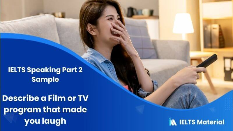 IELTS Speaking Part 2 Sample: Describe a Film or TV program that made you laugh