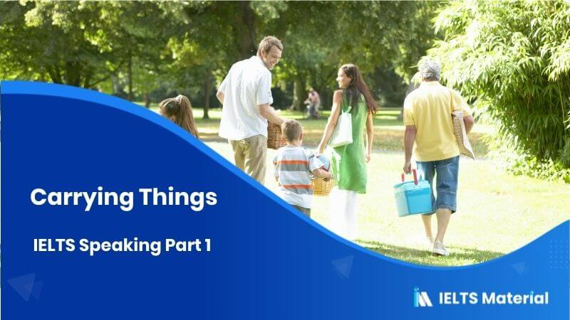 IELTS Speaking Part 1 in 2017 - Topic : Carrying Things