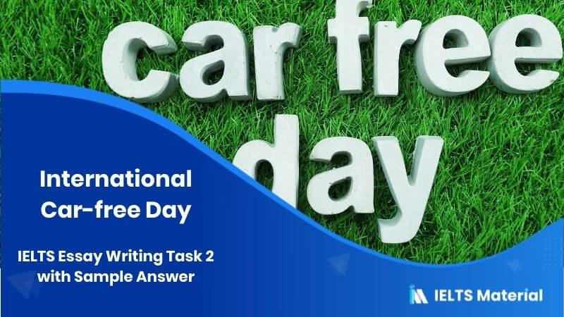 International Car-free Day: IELTS Essay Writing Task 2 with Sample Answer