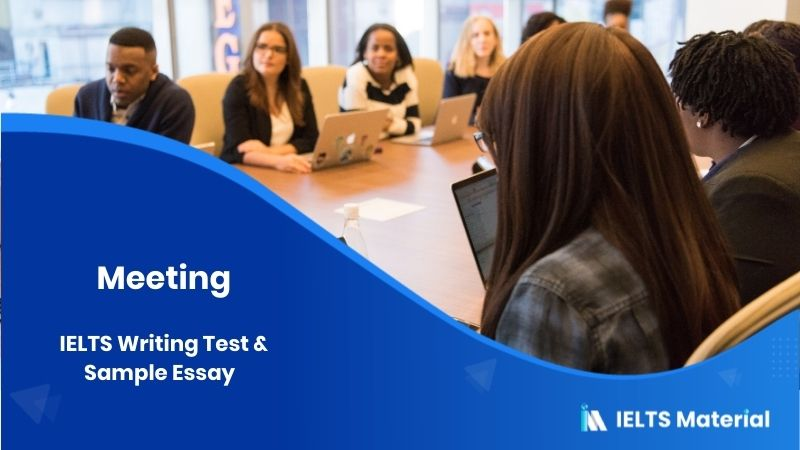 IELTS Writing Test in January 2018 & Sample Essay - topic : Meeting