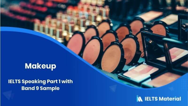 Makeup: IELTS Speaking Part 1 Sample Answer