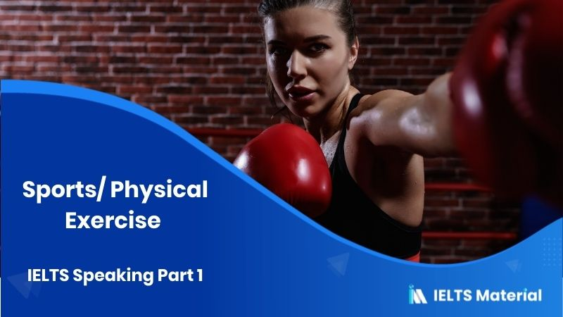 Sports/ Physical Exercise: IELTS Speaking Part 1