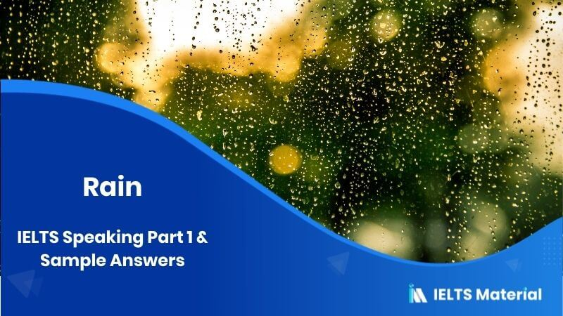 IELTS Speaking Part 1 Topic: Rain & Sample Answers