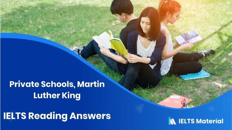 Private Schools, Martin Luther King - IELTS Reading Answers