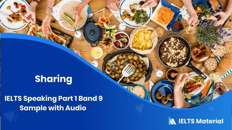 IELTS Speaking Part 1 Band 9 Sample with Audio - Topic : Sharing