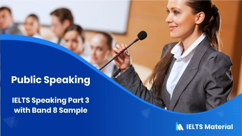 IELTS Speaking Part 3 Topic: Public Speaking with Band 8 Sample