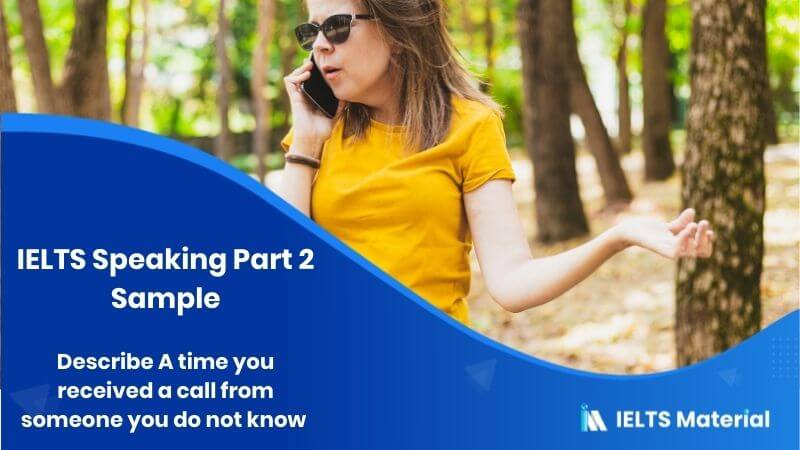 Describe A time you received a call from someone you do not know - IELTS Speaking Part 2 Sample