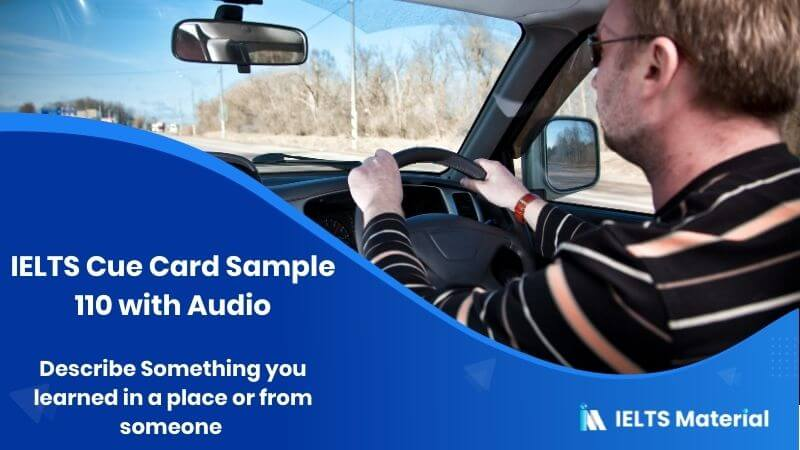 Describe Something you learned in a place or from someone - IELTS Cue Card Sample 110 with Audio