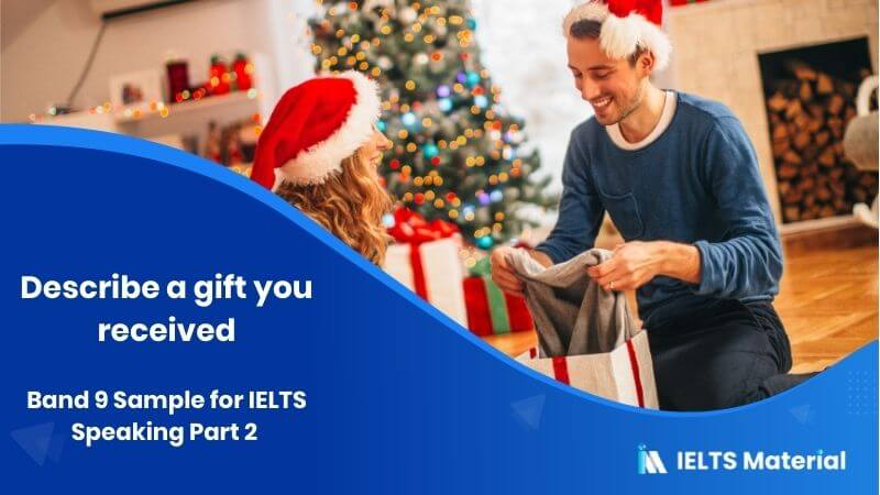 Band 9 Sample for IELTS Speaking Part 2 : Describe a gift you received