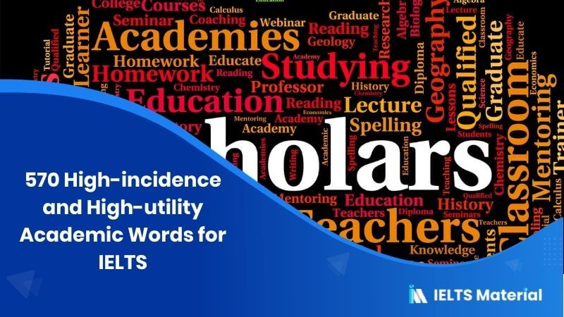 570 High-incidence and High-utility Academic Words for IELTS