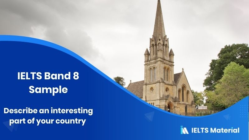 Describe an interesting part of your country – IELTS Band 8 Sample