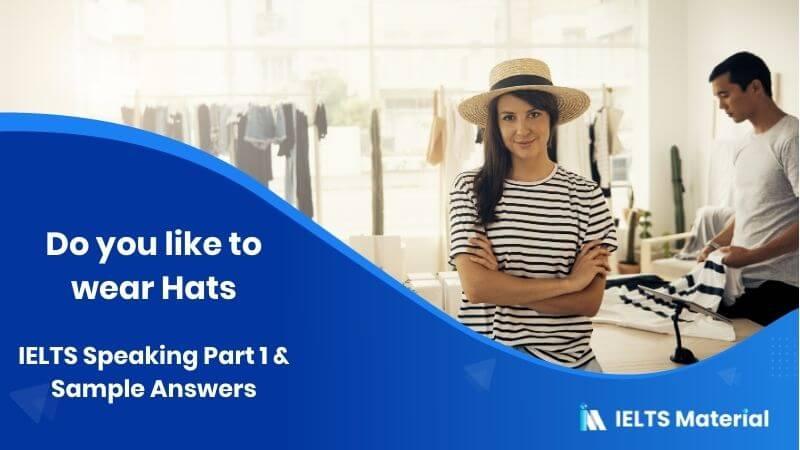 Hats: IELTS Speaking Part 1 Sample Answer
