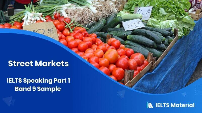 IELTS Speaking Part 1 Band 9 Sample - Topic: Street Markets