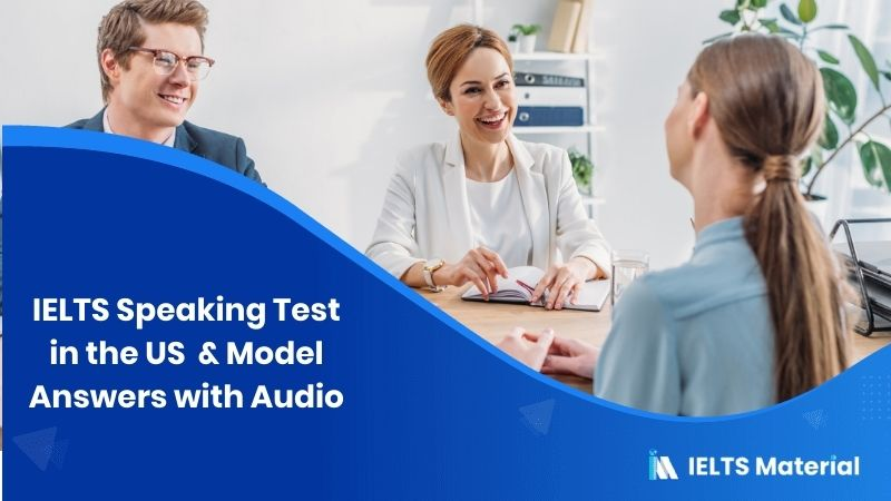 IELTS Speaking Test in the US - July 2018 & Model Answers with Audio