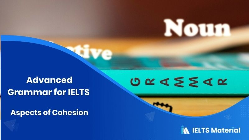 Advanced Grammar for IELTS: Aspects of Cohesion
