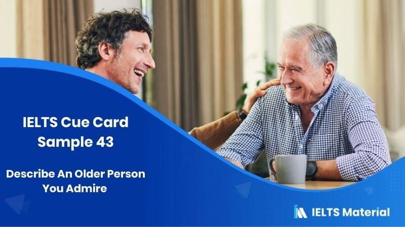Describe An Older Person You Admire - IELTS Cue Card Sample 43