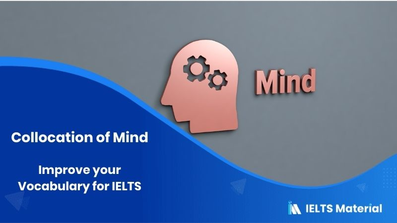 Improve your Vocabulary for IELTS - Collocation of Mind