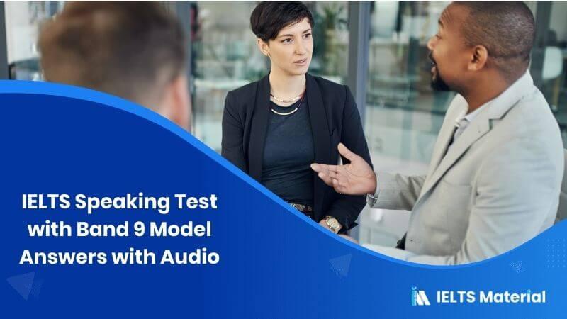 IELTS Speaking Test in October 2018 with Band 9 Model Answers with Audio