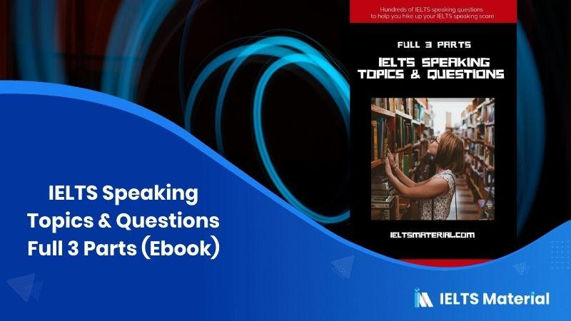 IELTS Speaking Topics & Questions - Full 3 Parts (Ebook)