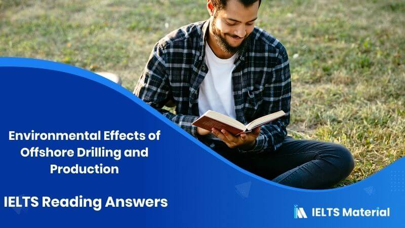 Environmental Effects of Offshore Drilling and Production – IELTS Reading Answers