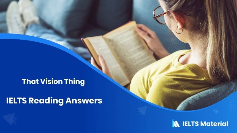 That Vision Thing – IELTS Reading Answers