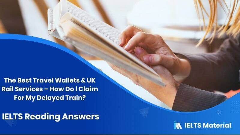 The Best Travel Wallets and UK Rail Services – How Do l Claim For My Delayed Train?
