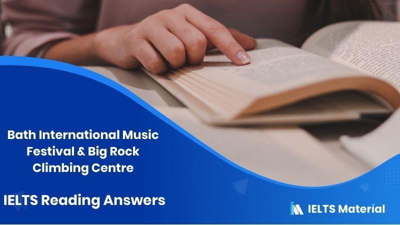 Bath International Music Festival & Big Rock Climbing Centre – IELTS Reading Answers