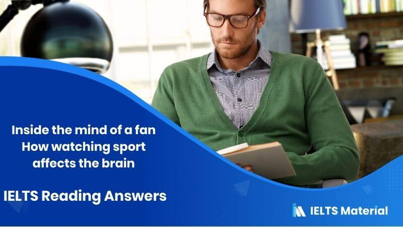 Inside the mind of a fan: How watching sport affects the brain - IELTS Reading Answers