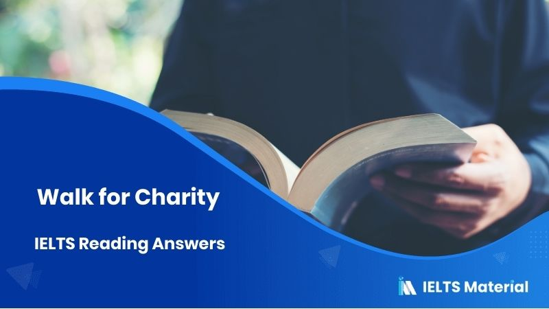 Walk for Charity - IELTS Reading Answers(General Training)