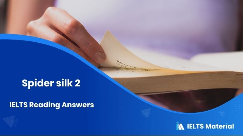 Spider silk 2 - IELTS Reading Answers