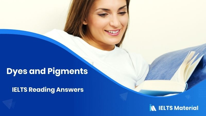 Dyes and Pigments – IELTS Reading Answers