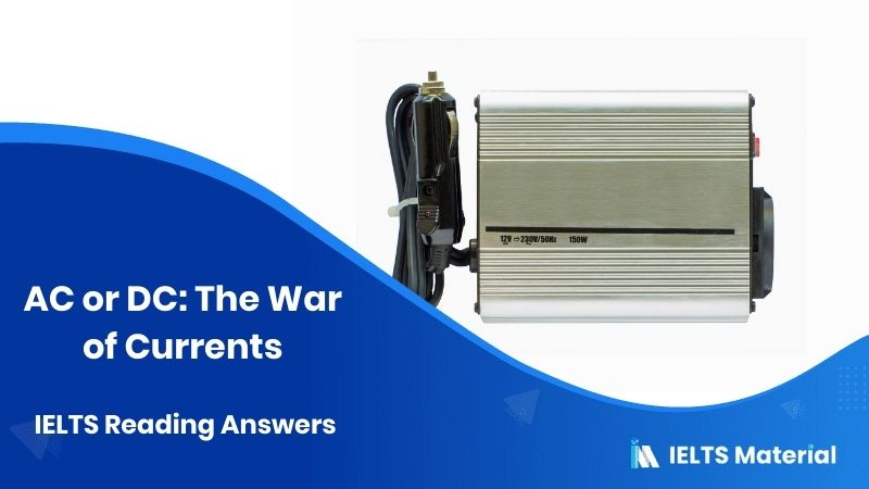 AC or DC: The War of Currents - IELTS Reading Answers